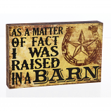 Raised in a BARN Wooden Plock