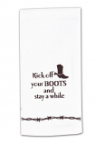 Kick Off Your Boots and Stay A While Flour Sack Dish Towel by Kay Dee Designs